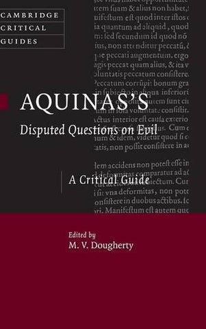 Aquinas's Disputed Questions on Evil: A Critical Guide (Cambridge Critical Guides)