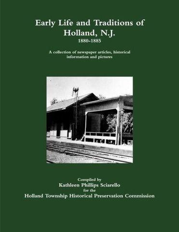 Early Life and Traditions of Holland, N. J. 1880-1885