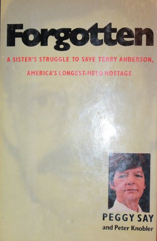 Forgotten: A Sister's Struggle to Save Terry Anderson, America's Longest-Held Hostage