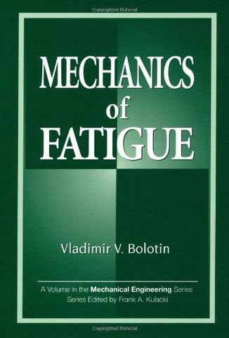 Mechanics of Fatigue (Mechanical and Aerospace Engineering Series)