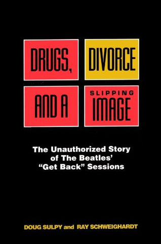 "Drugs, Divorce and a Slipping Image: The Unauthorized Story of the Beatles' ""Get Back"" Sessions"