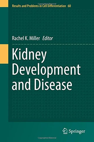 Kidney Development and Disease (Results and Problems in Cell Differentiation)
