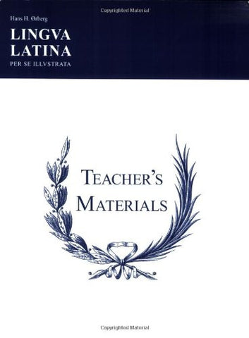 Lingua Latina Per Se Illustrata: Teachers' Materials & Answer Keys for Pars I & II