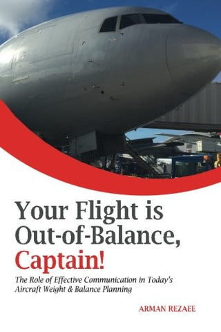 Your Flight is Out-of-Balance, Captain!: The Role of Effective Communication in Today's Aircraft Weight & Balance Planning