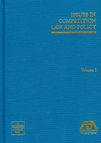 Issues in Competition Law and Policy (3 Volume Set)