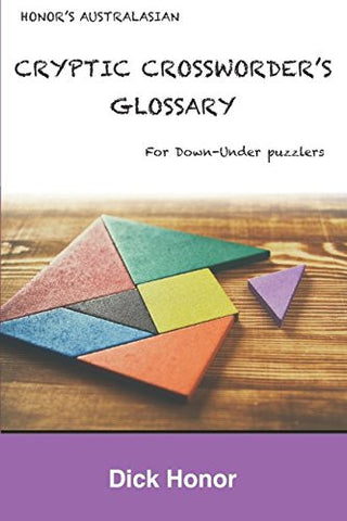 Honor's Australasian Cryptic Crossworder's Glossary: For Down-under Puzzlers