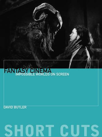 Fantasy Cinema: Impossible Worlds on Screen (Short Cuts (Wallflower))