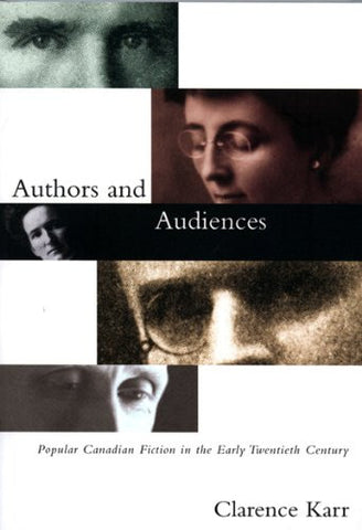 Authors and Audiences: Popular Canadian Fiction in the Early Twentieth Century