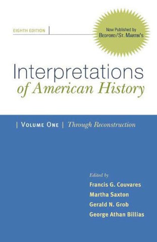 Interpretations of American History, Volume I: Through Reconstruction: Patterns & Perspectives