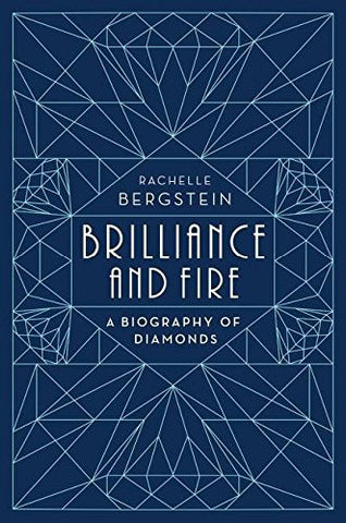 Brilliance and Fire: A Biography of Diamonds