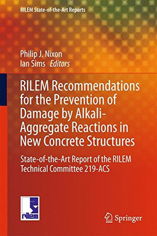 RILEM Recommendations for the Prevention of Damage by Alkali-Aggregate Reactions in New Concrete Structures: State-of-the-Art Report of the RILEM