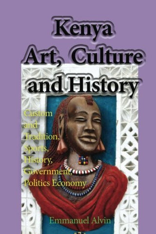 Kenya Art, Culture and History: Custom and Tradition, Sports, History, Government, Politics Economy