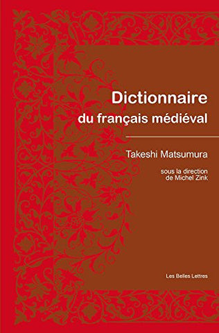 Dictionnaire du français médiéval (Romans, Essais, Poesie, Documents) (French Edition)