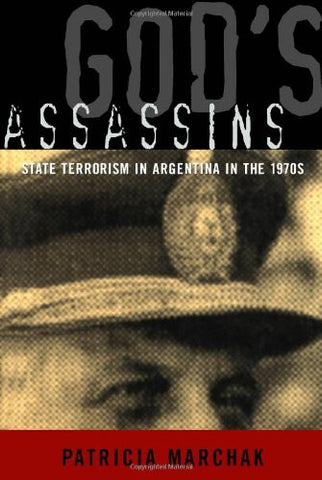 God's Assassins: State Terrorism in Argentina in the 1970s