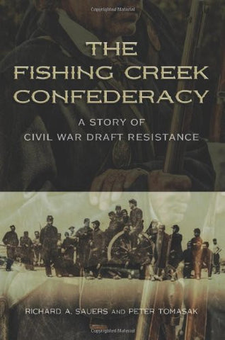 The Fishing Creek Confederacy: A Story of Civil War Draft Resistance (SHADES OF BLUE & GRAY)