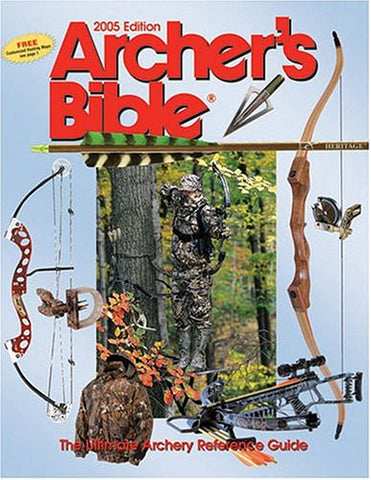 Archer's Bible: The Ultimate Archery Reference Guide