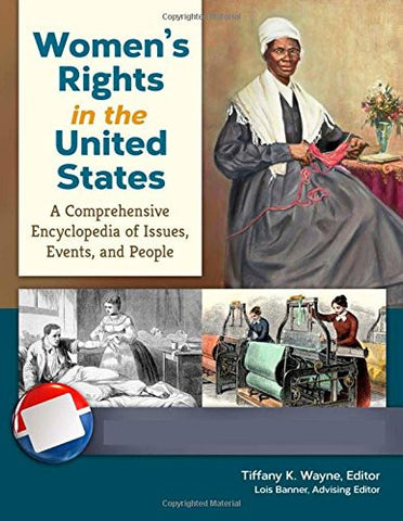 Women's Rights in the United States [4 volumes]: A Comprehensive Encyclopedia of Issues, Events, and People