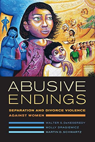 Abusive Endings: Separation and Divorce Violence against Women (Gender and Justice)