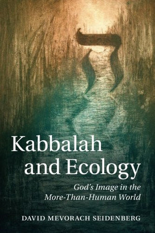 Kabbalah and Ecology: God's Image in the More-Than-Human World