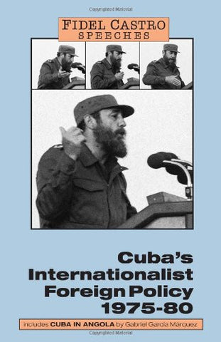 Fidel Castro Speeches: Cuba's Internationalist Foreign Policy, 1975-80 (v. 1)