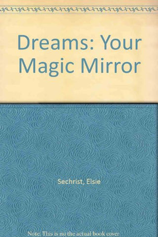 Dreams: Your Magic Mirror: With Interpretations of Edgar Cayce