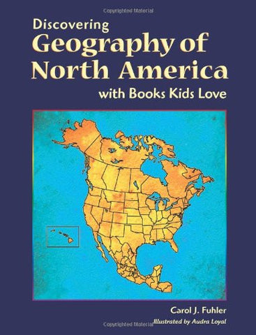 Discovering Geography of North America with Books Kids Love