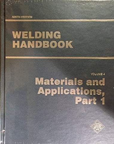 Welding Handbook, Vol. 4, Part 1: Materials and Applications, 9th Edition