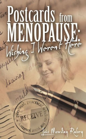 Postcards from Menopause: Wishing I Weren't Here