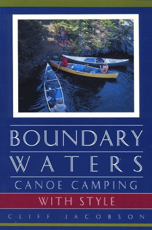 Boundary Waters Canoe Camping, 2nd (Regional Paddling Series)