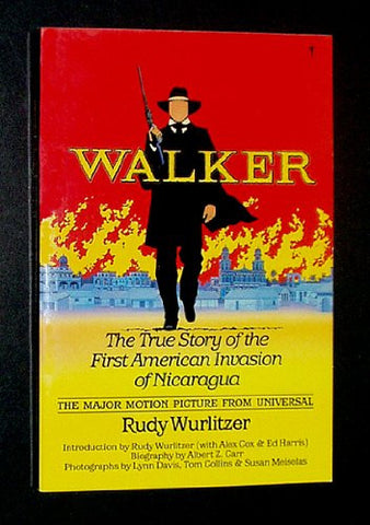 Walker: The True Story of the First American Invasion of Nicaragua