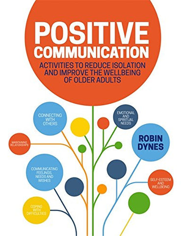 Positive Communication: Activities to Reduce Isolation and Improve the Wellbeing of Older Adults
