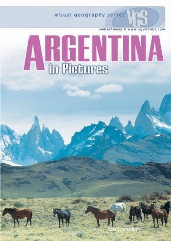 Argentina in Pictures (Visual Geography (Twenty-First Century))