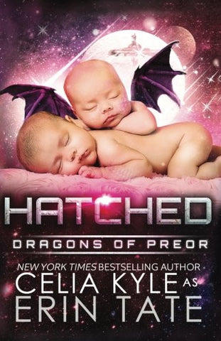 Hatched (Scifi Alien Romance) (Dragons of Preor) (Volume 6)