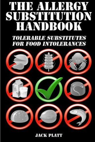 The Allergy Substitution Handbook: Tolerable Substitutes for Food Intolerance