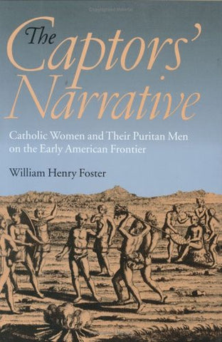 The Captors' Narrative: Catholic Women and Their Puritan Men on the Early American Frontier