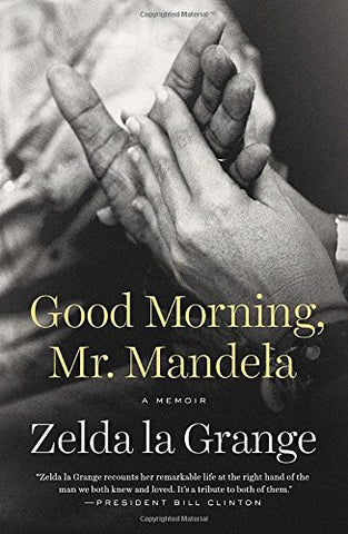 Good Morning, Mr. Mandela: A Memoir
