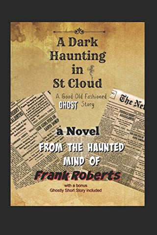 A Dark Haunting in St Cloud: A Good Old Fashioned Ghost Story