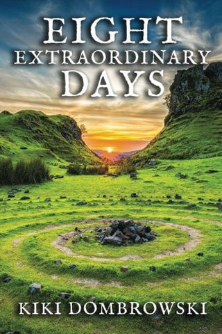Eight Extraordinary Days: Celebrations, Mythology, Magic, and Divination for the Witches' Wheel of the Year