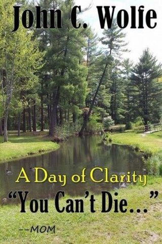 """You Can't Die"": A Day of Clarity"