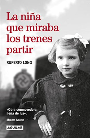 La niña que miraba los trenes partir / The Girl Who Watched the Trains Leave (Spanish Edition)