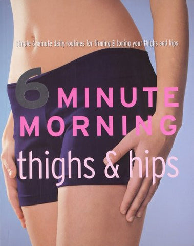 Thighs and Hips (6 Minute Morning)