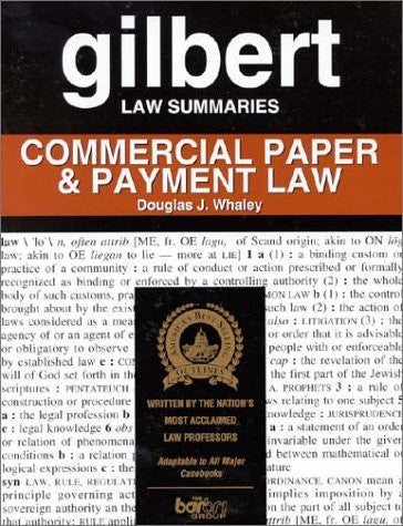 Gilbert Law Summaries: Commercial Paper & Payment Law 16th Edition