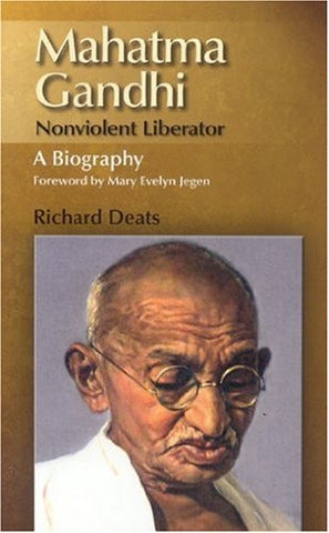 Mahatma Gandhi: Non-Violent Liberator, A Biography