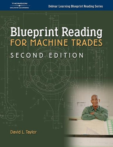Blueprint Reading for Machine Trades (Delmar Learning Blueprint Reading)