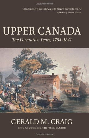 Upper Canada: The Formative Years, 1784-1841