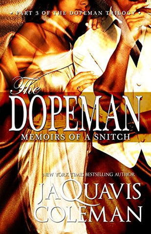 Dopeman: Memoirs of a Snitch:: Part 3 of Dopeman's Trilogy