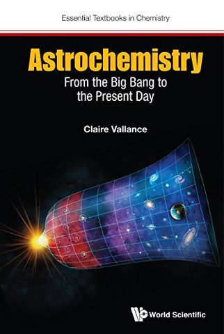 Astrochemistry and Atmospheric Chemistry: From the Big Bang to the Present Day (Advanced Textbooks in Chemistry)