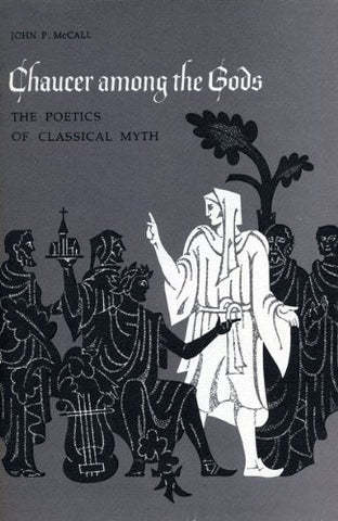 Chaucer Among the Gods: The Poetics of Classical Myth