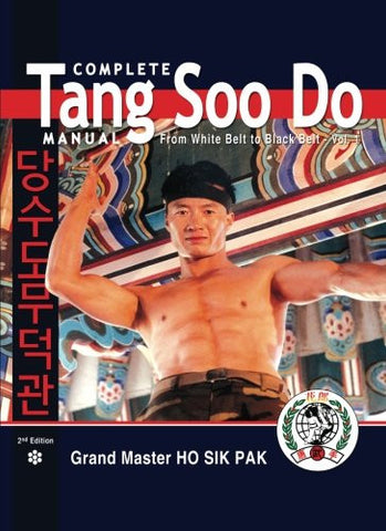 Complete Tang Soo Do Manual, from White Belt to Black Belt, Vol. 1