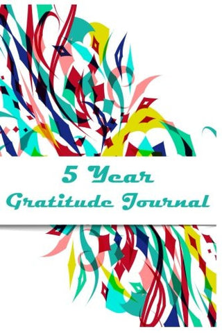 5 Year Gratitude Journal: 5 Years Of Memories, Blank Date No Month, 6 x 9, 365 Lined Pages